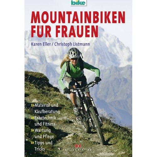 """Share """"Mountainbiken für Frauen"""" heißt das Buch von Karen Eller und Christoph Listmann, das in..."""